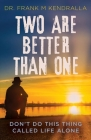 Two are better than one: Don't do this thing called life alone! Cover Image