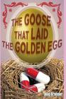 The Goose That Laid the Golden Egg: Accutane, the truth that had to be told Cover Image