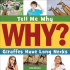 Giraffes Have Long Necks (Tell Me Why (Cherry Lake)) Cover Image