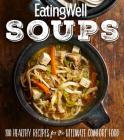EatingWell Soups: 100 Healthy Recipes for the Ultimate Comfort Food Cover Image