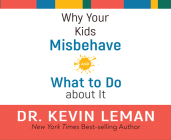 Why Your Kids Misbehave: and What to Do about It Cover Image