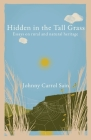 Hidden in the Tall Grass: Essays on rural and natural heritage Cover Image