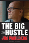 The Big Hustle: A Boston Street Kid's Story of Addiction and Redemption Cover Image