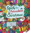 Spot the Reindeer at Christmas: Packed with Things to Spot and Facts to Discover! Cover Image