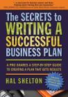 The Secrets to Writing a Successful Business Plan: A Pro Shares A Step-by-Step Guide to Creating a Plan That Gets Results Cover Image