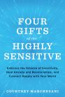 Four Gifts of the Highly Sensitive: Embrace the Science of Sensitivity, Heal Anxiety and Relationships, and Connect Deeply with Your World Cover Image