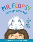 Mr. Flopsy Whispers from God: A Lesson on Being Still Cover Image