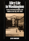 Alley Life in Washington: Family, Community, Religion, and Folklife in the City, 1850-1970 Cover Image