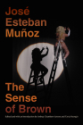 The Sense of Brown (Perverse Modernities: A Series Edited by Jack Halberstam and) Cover Image