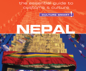 Nepal - Culture Smart!: The Essential Guide to Customs & Culture (Culture Smart! The Essential Guide to Customs & Culture) Cover Image