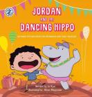 Jordan and the Dancing Hippo: Rhyming Picture Book for Beginners and Early Readers Cover Image