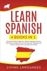 Learn Spanish: 4 Books In 1: The Easiest Guide for Beginners, Spanish Language, Grammar, Short Stories, the Best Lessons to Increase Cover Image