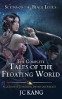 Scions of the Black Lotus: The Complete Tales of the Floating World: A Legends of Tivara Epic Sword and Sorcery Cover Image