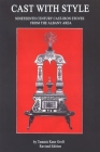 Cast with Style: Nineteenth Century Cast-Iron Stoves from the Albany Area (Albany Institute of History and Art) Cover Image