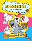 Furzende Tiere Färbung Buch: Funny Farting Tiere Färbung Buch für Kinder, lustige Geschenke für Kinder, Farting Färbung Buch Cover Image