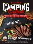Camping Cookbook: Over 100 Quick & Easy Outdoor Cooking Recipes to Prepare Tasty Breakfasts, Lunches, Snacks & Desserts. Learn to use Du Cover Image
