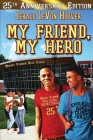 My Friend, My Hero: The Hero Book Series 1 Cover Image