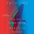 Fathoms: The World in the Whale Cover Image