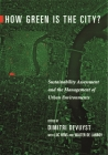 How Green Is the City?: Sustainability Assessment and the Management of Urban Environments Cover Image