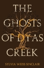 The Ghosts of Dyas Creek Cover Image