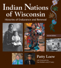 Indian Nations of Wisconsin: Histories of Endurance and Renewal, 2 Edition Cover Image