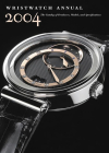 Wristwatch Annual 2004: The Catalog of Producers, Models, and Specifications Cover Image