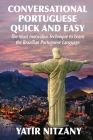 Conversational Portuguese Quick and Easy: The Most Innovative Technique to Learn the Brazilian Portuguese Language. Cover Image