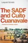 The Sadf and Cuito Cuanavale: A tactical and strategic analysis Cover Image