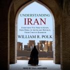 Understanding Iran: Everything You Need to Know, from Persia to the Islamic Republic, from Cyrus to Khamenei Cover Image