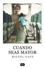 Cuando seas mayor / When You Are Older Cover Image
