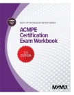 Body of Knowledge Review Series: ACMPE Certification Exam Workbook Cover Image