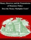 Money, Reserves, and the Transmission of Monetary Policy: Does the Money Multiplier Exist? Cover Image