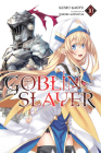 Goblin Slayer, Vol. 10 (light novel) (Goblin Slayer (light novel) #10) Cover Image