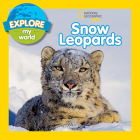 Explore My World Snow Leopards Cover Image