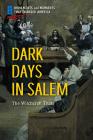 Dark Days in Salem: The Witchcraft Trials Cover Image