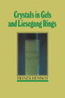 Crystals in Gels and Liesegang Rings Cover Image