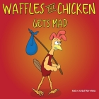 Waffles the Chicken Gets Mad Cover Image