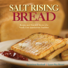 Salt Rising Bread: Recipes and Heartfelt Stories of a Nearly Lost Appalachian Tradition Cover Image