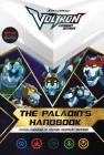 The Paladin's Handbook: Official Guidebook of Voltron Legendary Defender Cover Image