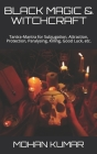 Black Magic & Witchcraft: Tantra-Mantra for Subjugation, Attraction, Protection, Paralysing, Killing, Good Luck, etc. Cover Image