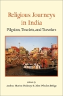 Religious Journeys in India: Pilgrims, Tourists, and Travelers Cover Image