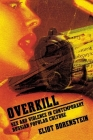 Overkill: Sex and Violence in Contemporary Russian Popular Culture (Culture and Society After Socialism) Cover Image