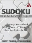 Sudoku Puzzle Books... Hard!: Challenge Yourself and Increase Your IQ With Over 100 Hard Sudoku Puzzle Books Cover Image
