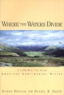 Where the Waters Divide: A 3,000 Mile Trek Along America's Continental Divide Cover Image