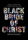 Black Bride of Christ: Chicaba, an African Nun in Eighteenth-Century Spain Cover Image