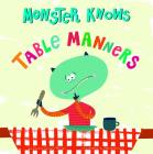 Monster Knows Table Manners (Monster Knows Manners) Cover Image