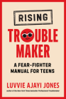 Young Troublemaker: A Fear-Fighter Manual for Teens Cover Image