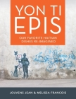 Yon Ti Epis: Our Favorite Haitian Dishes Re-Imagined Cover Image