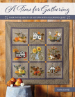 A Time for Gathering: Bask in the Beauty of Autumn with a Glorious Quilt Cover Image
