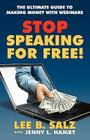 Stop Speaking for Free! the Ultimate Guide to Making Money with Webinars Cover Image